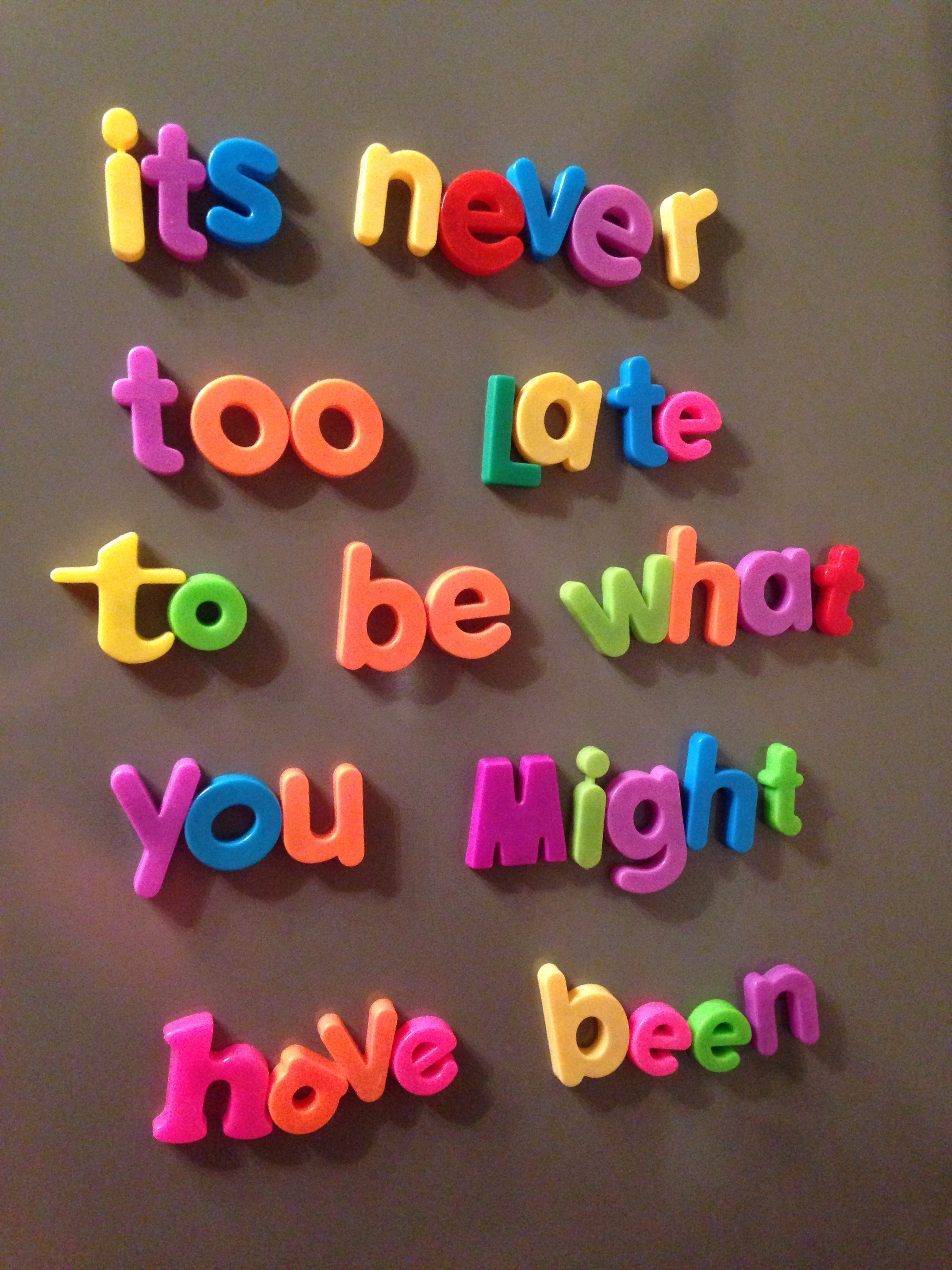 Its Never Too Late Whatmyfridgesays